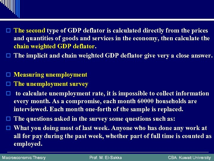 o The second type of GDP deflator is calculated directly from the prices and