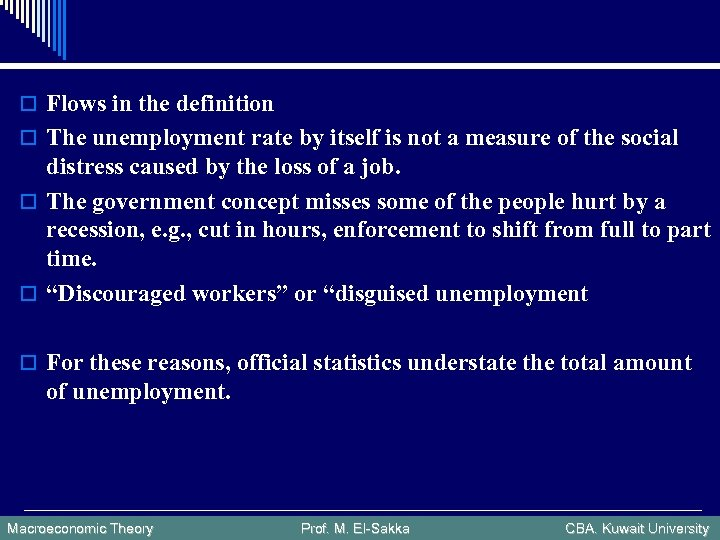 o Flows in the definition o The unemployment rate by itself is not a