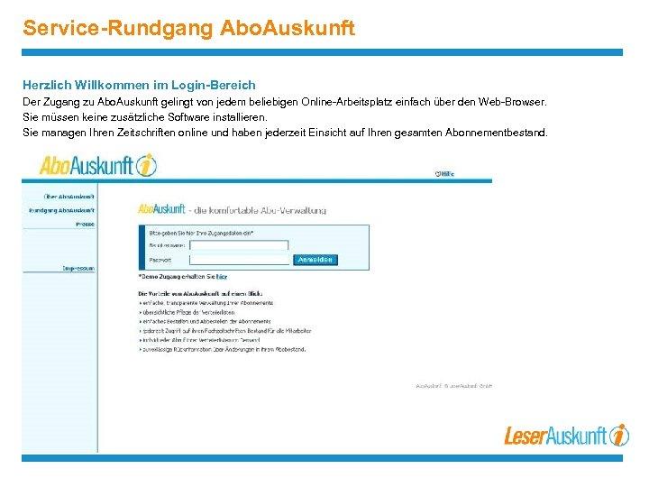 Service-Rundgang Abo. Auskunft Herzlich Willkommen im Login-Bereich Der Zugang zu Abo. Auskunft gelingt von