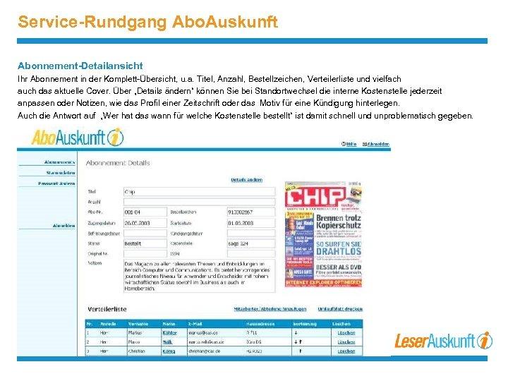 Service-Rundgang Abo. Auskunft Abonnement-Detailansicht Ihr Abonnement in der Komplett-Übersicht, u. a. Titel, Anzahl, Bestellzeichen,