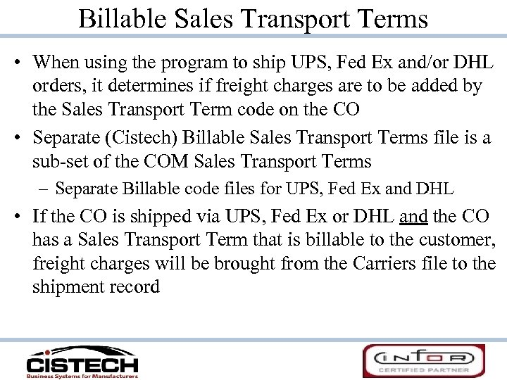 Billable Sales Transport Terms • When using the program to ship UPS, Fed Ex