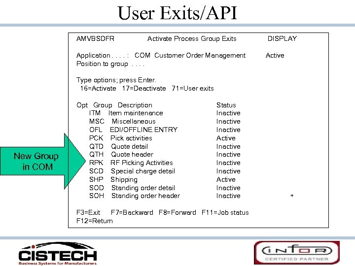 User Exits/API AMVBSDFR Activate Process Group Exits Application. . : COM Customer Order Management
