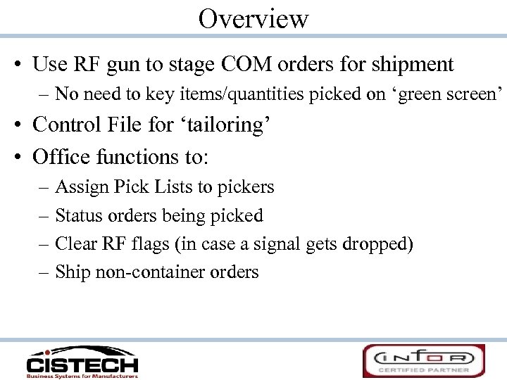Overview • Use RF gun to stage COM orders for shipment – No need