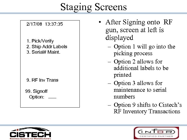 Staging Screens 2/17/08 13: 37: 35 1. Pick/Verify 2. Ship Addr Labels 3. Serial#