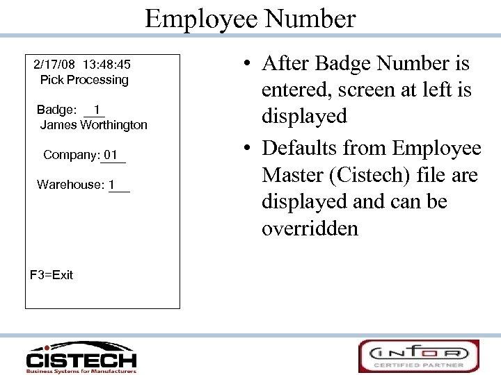 Employee Number 2/17/08 13: 48: 45 Pick Processing Badge: 1 James Worthington Company: 01