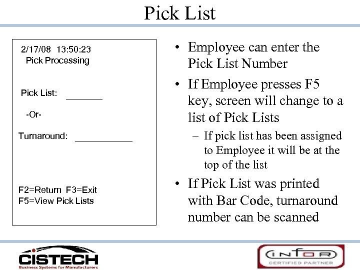 Pick List 2/17/08 13: 50: 23 Pick Processing Pick List: -Or. Turnaround: F 2=Return