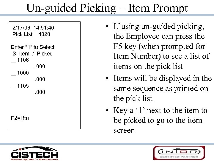 Un-guided Picking – Item Prompt 2/17/08 14: 51: 40 Pick List 4020 Enter