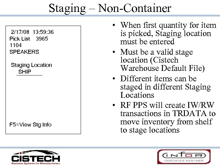 Staging – Non-Container 2/17/08 13: 59: 36 Pick List 3965 1104 SPEAKERS Staging Location