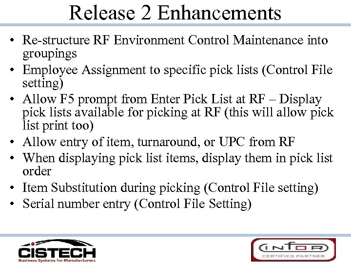 Release 2 Enhancements • Re-structure RF Environment Control Maintenance into groupings • Employee Assignment