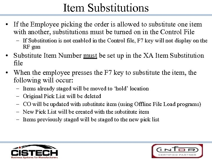 Item Substitutions • If the Employee picking the order is allowed to substitute one