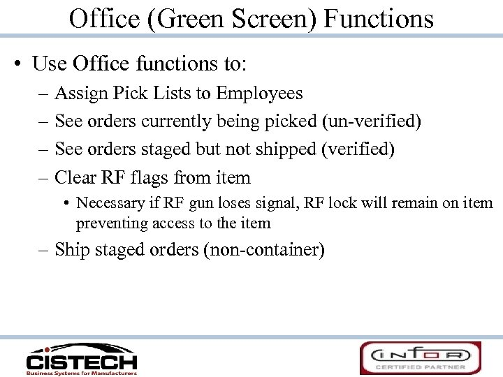Office (Green Screen) Functions • Use Office functions to: – Assign Pick Lists to
