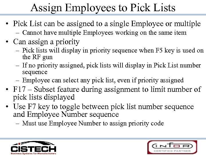 Assign Employees to Pick Lists • Pick List can be assigned to a single