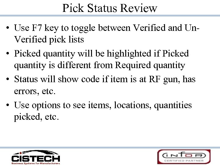 Pick Status Review • Use F 7 key to toggle between Verified and Un.