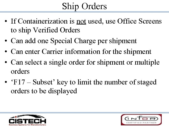 Ship Orders • If Containerization is not used, use Office Screens to ship Verified