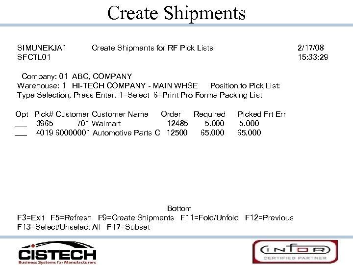 Create Shipments SIMUNEKJA 1 SFCTL 01 Create Shipments for RF Pick Lists 2/17/08 15: