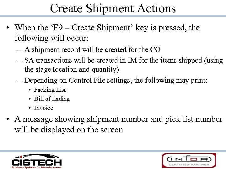 Create Shipment Actions • When the 'F 9 – Create Shipment' key is pressed,