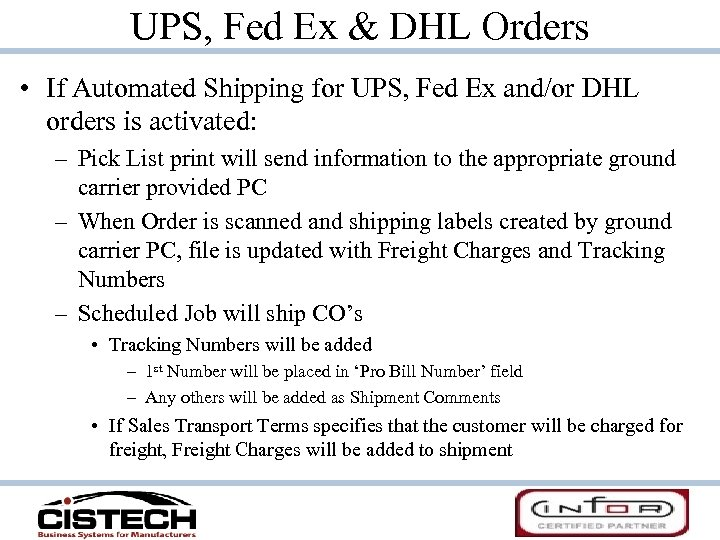 UPS, Fed Ex & DHL Orders • If Automated Shipping for UPS, Fed Ex