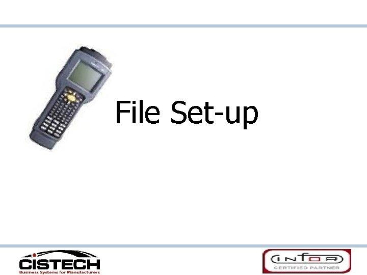 File Set-up