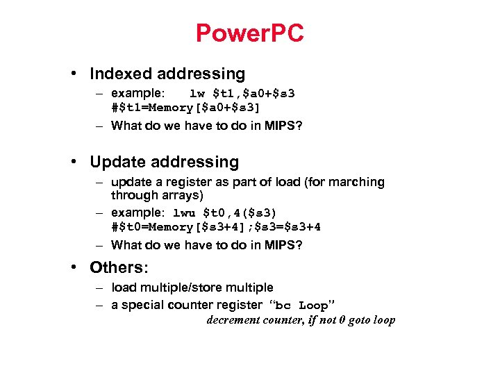 Power. PC • Indexed addressing – example: lw $t 1, $a 0+$s 3 #$t