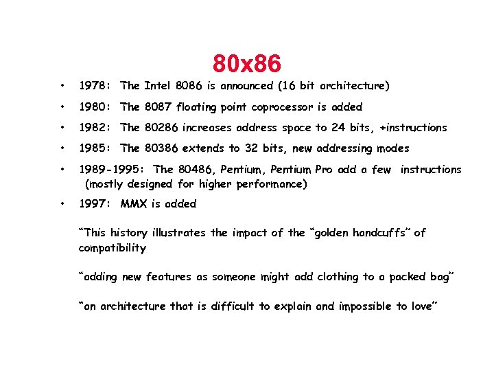 80 x 86 • 1978: The Intel 8086 is announced (16 bit architecture) •