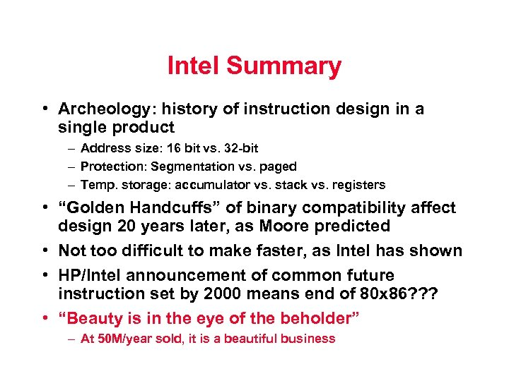 Intel Summary • Archeology: history of instruction design in a single product – Address