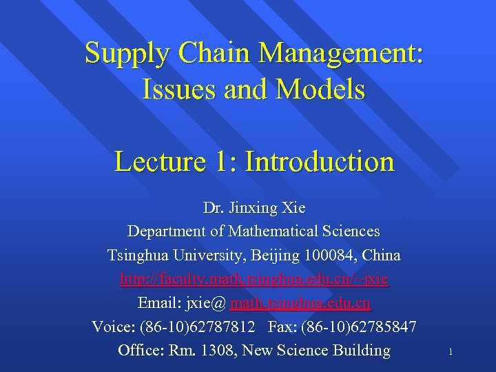Supply Chain Management: Issues and Models Lecture 1: Introduction Dr. Jinxing Xie Department of