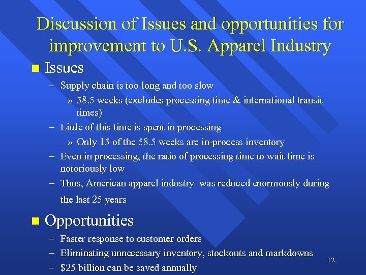 Discussion of Issues and opportunities for improvement to U. S. Apparel Industry n Issues