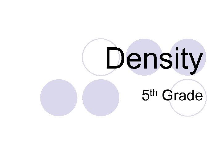Density th 5 Grade