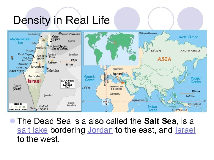 Density in Real Life l The Dead Sea is a also called the Salt