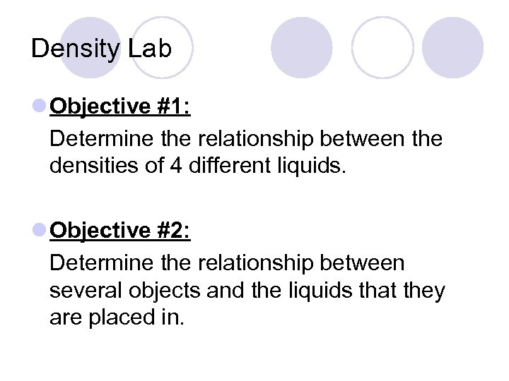 Density Lab l Objective #1: Determine the relationship between the densities of 4 different