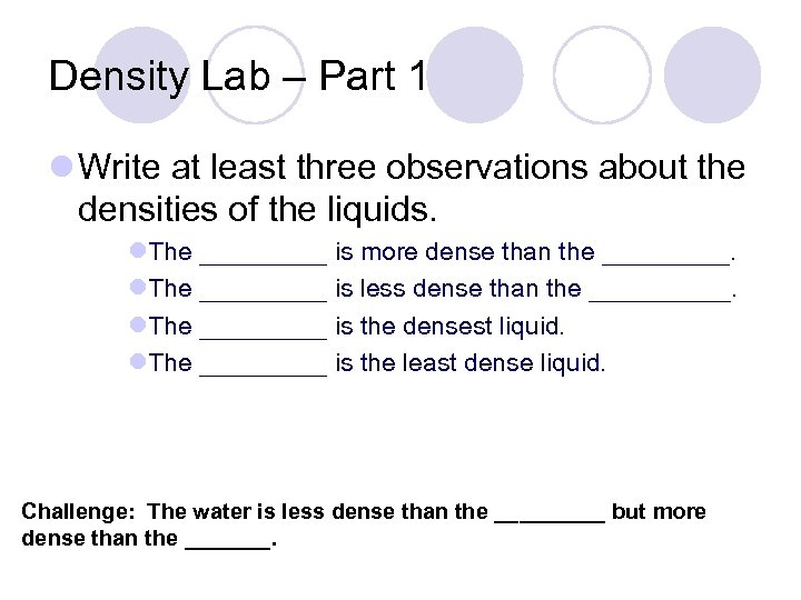 Density Lab – Part 1 l Write at least three observations about the densities