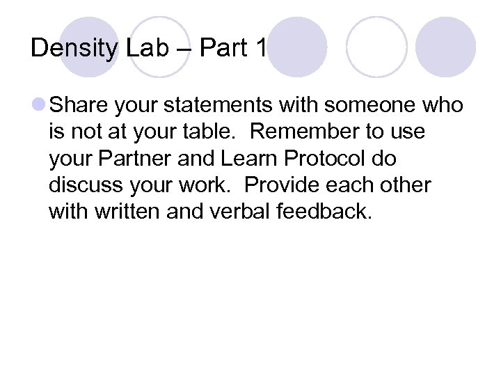Density Lab – Part 1 l Share your statements with someone who is not