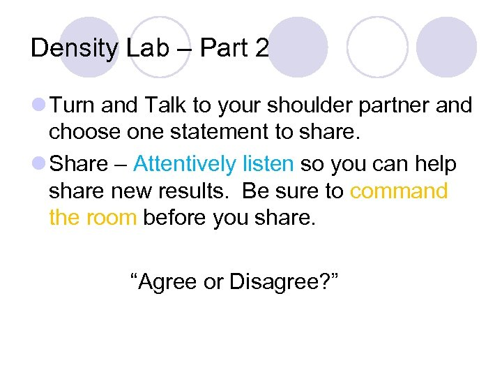 Density Lab – Part 2 l Turn and Talk to your shoulder partner and
