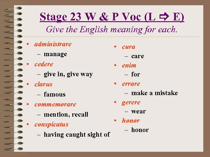Stage 23 W & P Voc (L E) Give the English meaning for each.