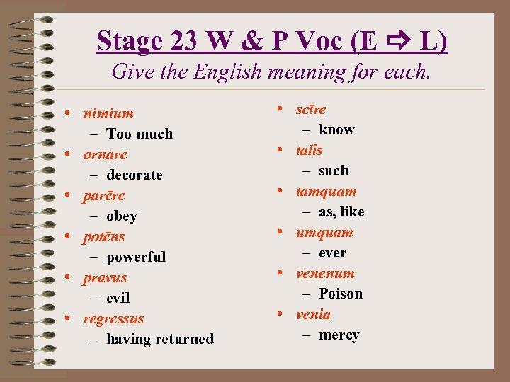 Stage 23 W & P Voc (E L) Give the English meaning for each.