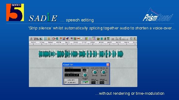 … speech editing 'Strip silence' whilst automatically splicing together audio to shorten a voice-over…