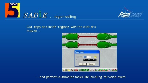 … region editing Cut, copy and insert 'regions' with the click of a mouse…