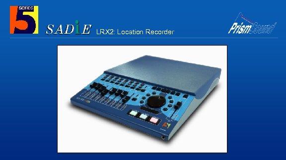 LRX 2: Location Recorder