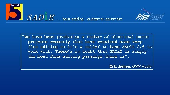 """… best editing - customer comment """"We have been producing a number of classical"""
