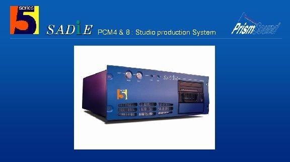 PCM 4 & 8 : Studio production System