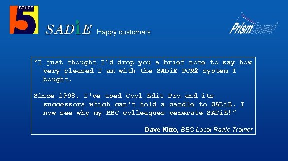 """Happy customers """"I just thought I'd drop you a brief note to say how"""