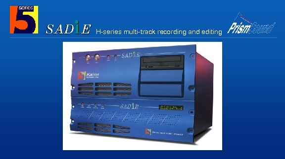 H-series multi-track recording and editing