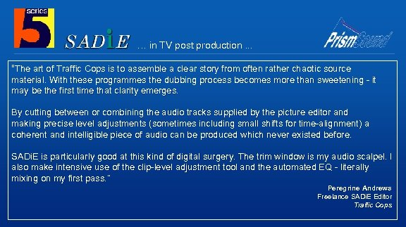 """… in TV post production. . . """"The art of Traffic Cops is to"""