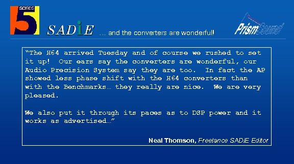 """… and the converters are wonderful! """"The H 64 arrived Tuesday and of course"""
