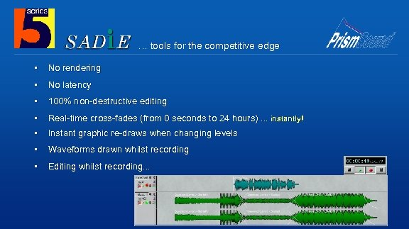 … tools for the competitive edge • No rendering • No latency • 100%