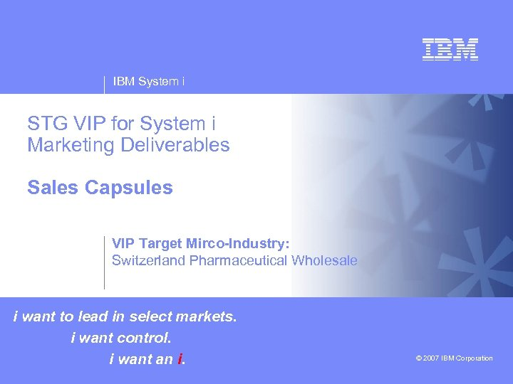 IBM System i STG VIP for System i Marketing Deliverables Sales Capsules v v