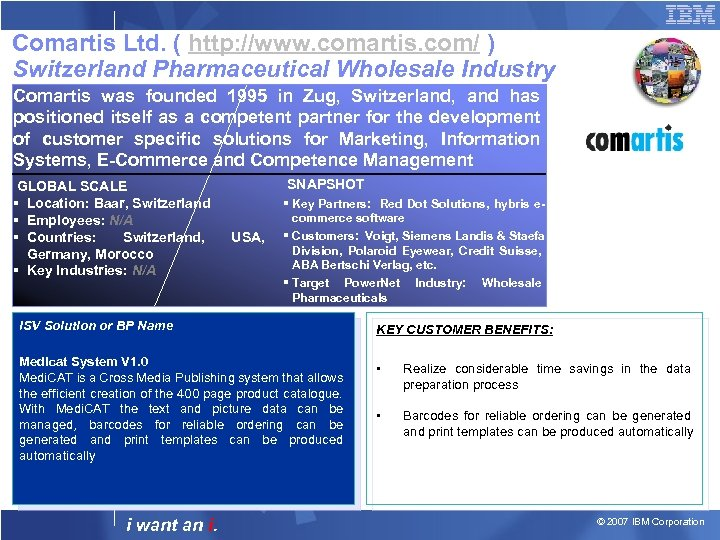 Comartis Ltd. ( http: //www. comartis. com/ ) Switzerland Pharmaceutical Wholesale Industry Comartis was