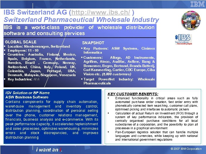 IBS Switzerland AG (http: //www. ibs. ch/ ) Switzerland Pharmaceutical Wholesale Industry IBS is