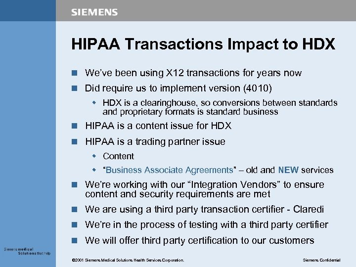 HIPAA Transactions Impact to HDX n We've been using X 12 transactions for years