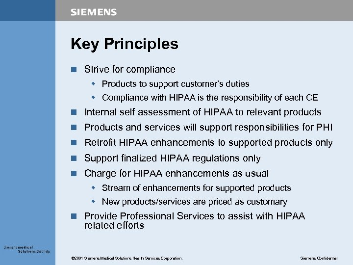 Key Principles n Strive for compliance w Products to support customer's duties w Compliance